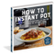 COOKBOOK HOW TO INSTANT POT