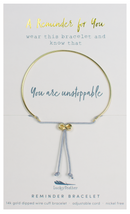 REMINDER BRACELET: YOU ARE UNSTOPPABLE