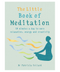 LITTLE BOOK OF MEDITATION