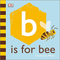 BOARD BOOK B IS FOR BEE