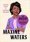 BOOK QUEENS OF THE RESISTANCE: MAXINE WATERS