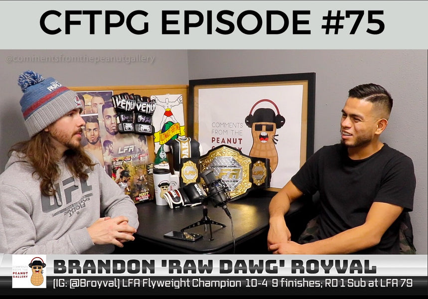 "Comments From The Peanut Gallery #75: Brandon ""Raw Dawg"" Royval"