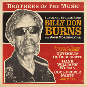 Billy Don Burns / Josh Morningstar - Brothers Of The Music LP