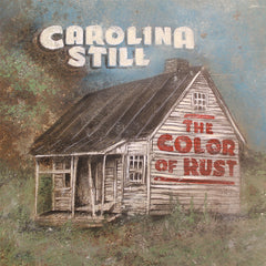 "Carolina Still - The Color Of Rust - 12"" Vinyl"
