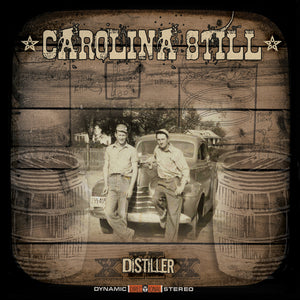 "Carolina Still - Distiller - 12"" Vinyl"