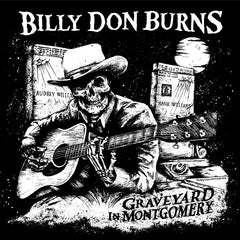 Billy Don Burns - Graveyard In Montgomery - Screen Print Patch