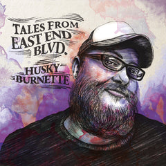 Husky Burnette - Tales From East End Blvd - CD