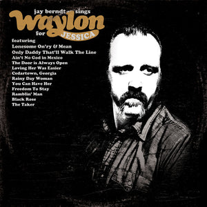 Jay Berndt - Sings Waylon For Jessica