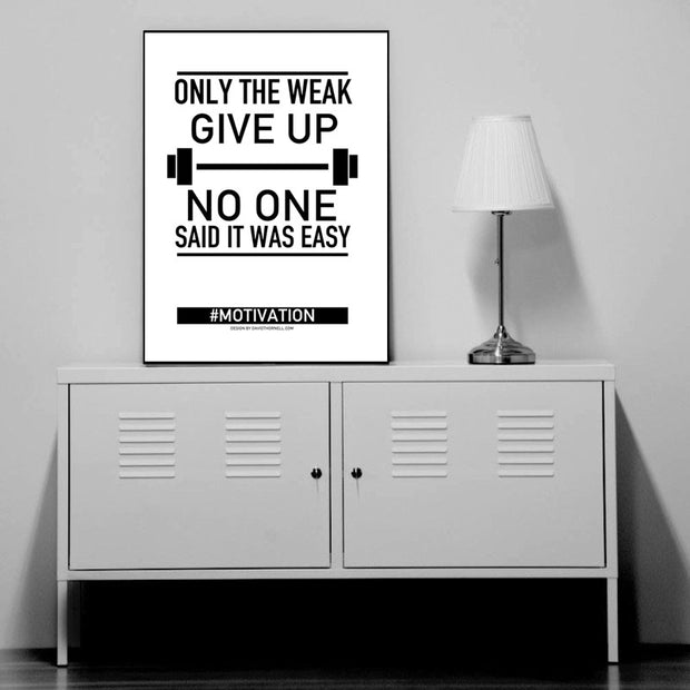 Only The Weak Give Up Poster