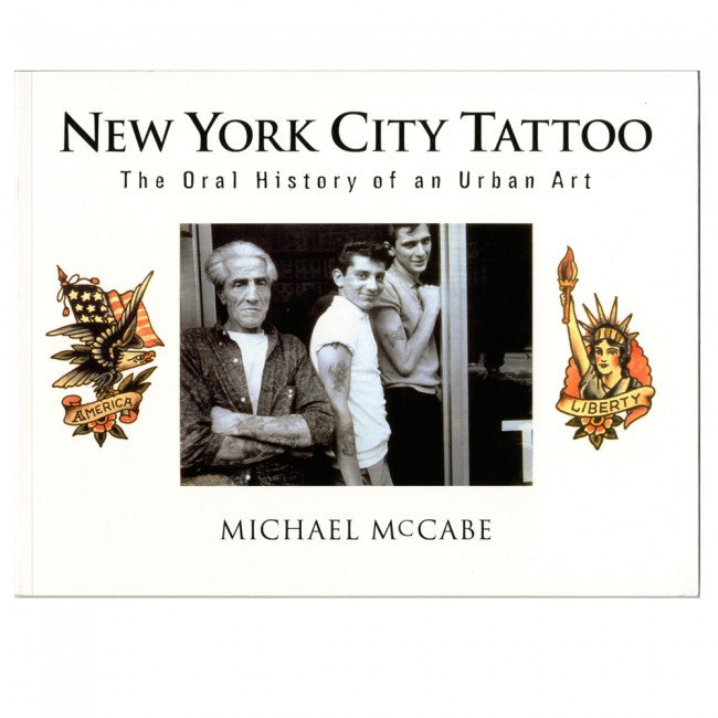 New York City Tattoo - The Oral History of an Urban Art