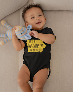 I HAVE A WISCONSIN IN MY DIAPER Baby One Piece