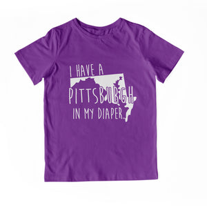 I HAVE A PITTSBURGH IN MY DIAPER Child Tee