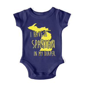 I HAVE A SPARTAN IN MY DIAPER Baby One Piece