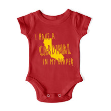 Load image into Gallery viewer, I HAVE A CARDINAL IN MY DIAPER Baby One Piece