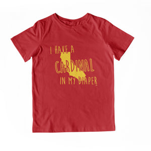 I HAVE A CARDINAL IN MY DIAPER Child Tee