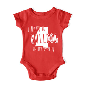 I HAVE A BULLDOG IN MY DIAPER Baby One Piece