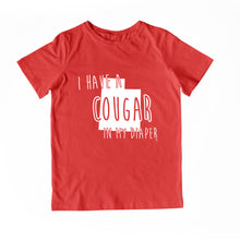 Load image into Gallery viewer, I HAVE A COUGAR IN MY DIAPER Child Tee