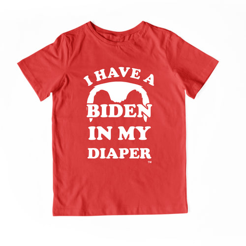 I HAVE A BIDEN IN MY DIAPER Child Tee