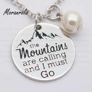 """The Mountains Are Calling And I Must Go"" Necklace"