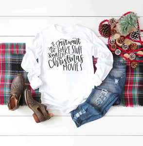 I Just Want to Bake Cookies and Watch Christmas Movies Sweatshirt