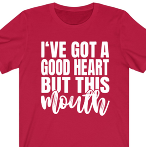Good Heart But This Mouth T-shirt - Alycia Mikay Fashion