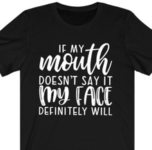 Load image into Gallery viewer, If My Mouth Doesn't Say It  T-shirt - Alycia Mikay Fashion
