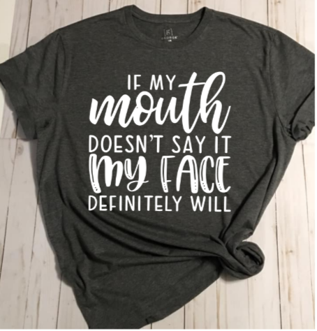 If My Mouth Doesn't Say It  T-shirt - Alycia Mikay Fashion