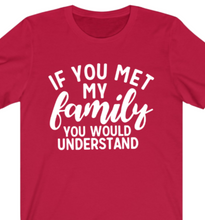 Load image into Gallery viewer, If You Met My Family T-shirt - Alycia Mikay Fashion