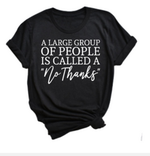 Load image into Gallery viewer, Large Group No Thanks T-shirt - Alycia Mikay Fashion