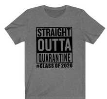 Load image into Gallery viewer, Seniors T-Shirt:  Straight Out of Quarantine of 2020 Tee - Alycia Mikay Fashion
