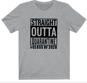Seniors T-Shirt:  Straight Out of Quarantine of 2020 Tee - Alycia Mikay Fashion