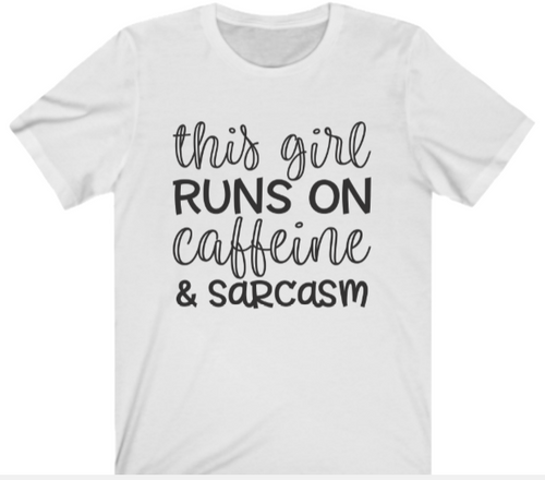 Caffeine and Sarcasm T-shirt - Alycia Mikay Fashion