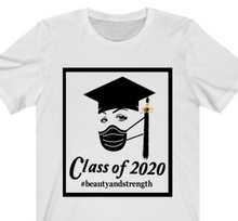 Load image into Gallery viewer, Class of 2020 Beauty and Strength T-shirt - Alycia Mikay Fashion