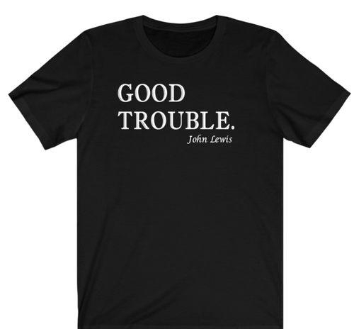 Good Trouble T-shirt - Alycia Mikay Fashion