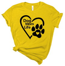 Load image into Gallery viewer, Dog Mom Life T-shirt