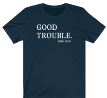 Load image into Gallery viewer, Good Trouble T-shirt - Alycia Mikay Fashion
