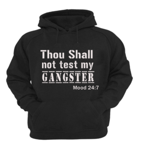 Thou Shall Not Test My Gangster Hoodie