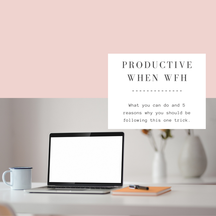 One Thing You Can Do to Be More Productive When WFH (and 5 Reasons You Should Do It)