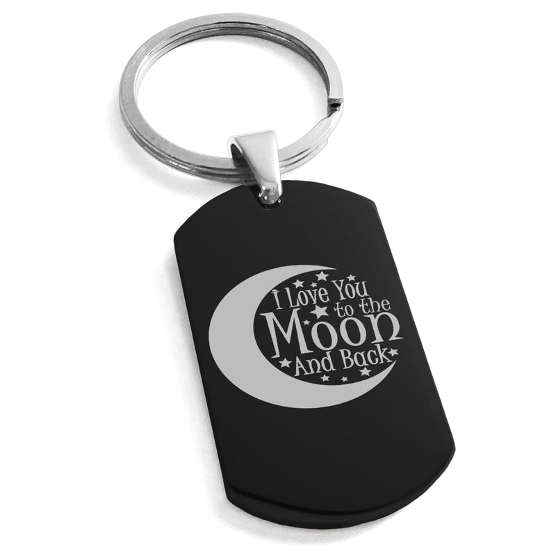 Stainless Steel Crescent I Love You to the Moon and Back Engraved Dog Tag Keychain Keyring - Tioneer