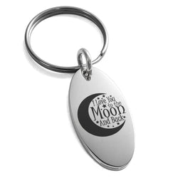 Stainless Steel Crescent I Love You to the Moon and Back Engraved Small Oval Charm Keychain Keyring - Tioneer