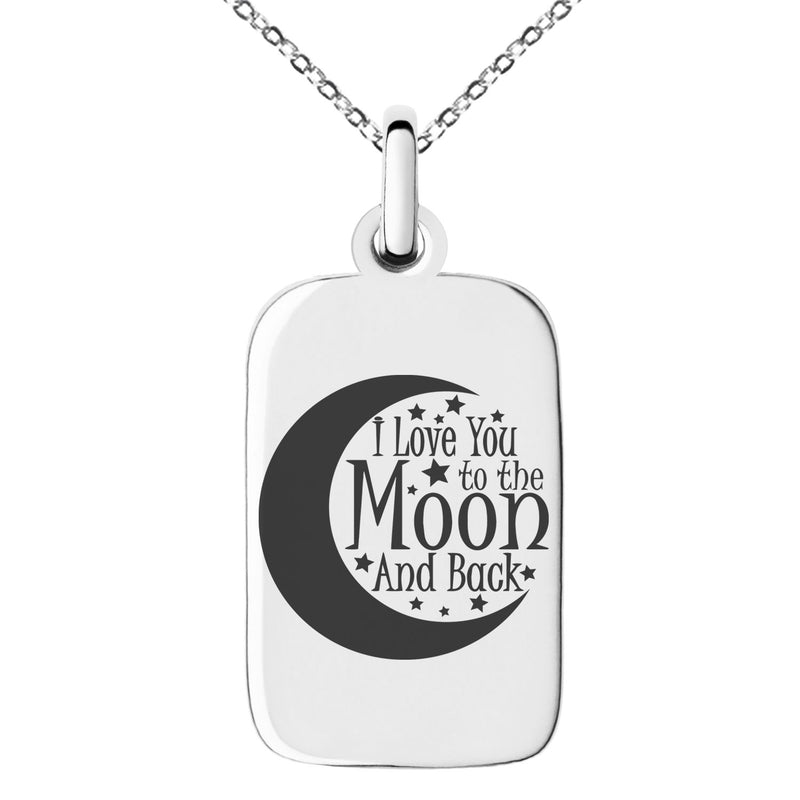 Stainless Steel Crescent I Love You to the Moon and Back Engraved Small Rectangle Dog Tag Charm Pendant Necklace