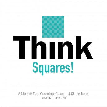 Think Squares!: A Lift-the-Flap Counting, Color, and Shape Book