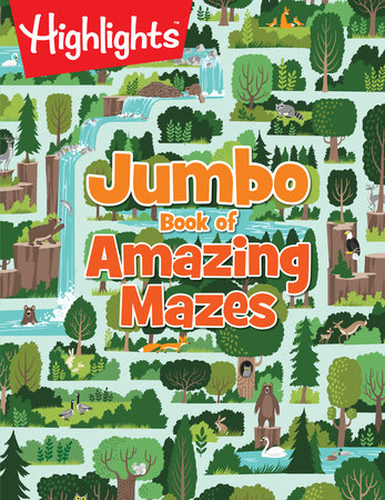 Highlights: Jumbo Book of Amazing Mazes