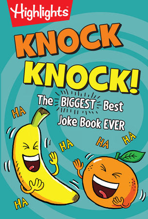 Highlights: Knock Knock! The Biggest Best Joke Book Ever