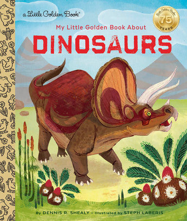 Little Golden Book My Little Golden Book About Dinosaurs