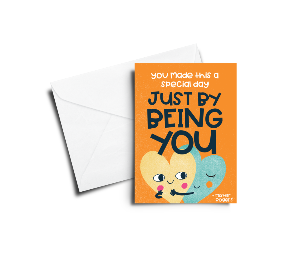 "'You made this day special just by being you""- Mister Rogers Greeting Card"