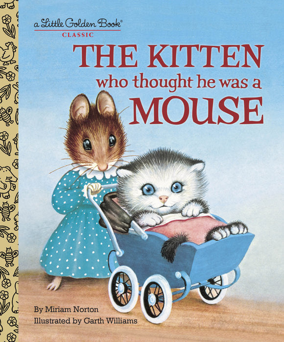 Little Golden Book The Kitten Who Thought He Was a Mouse