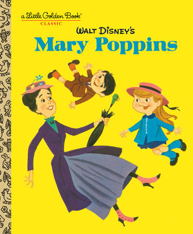 Little Golden Book Walt Disney's Mary Poppins (Disney Classics)