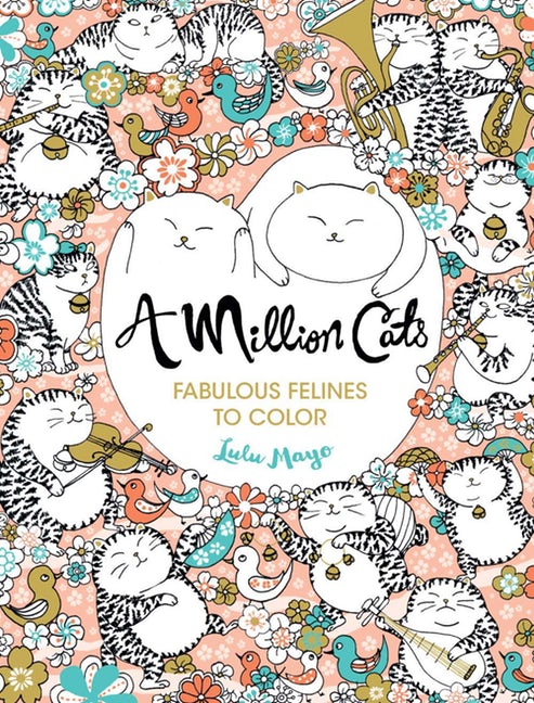 A Million Cats - Fabulous Felines to Color