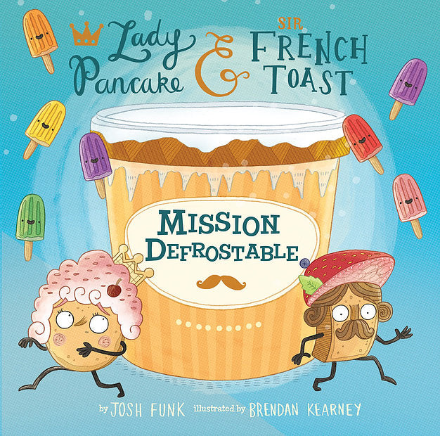 Mission Defrostable: Lady Pancake & Sir French Toast
